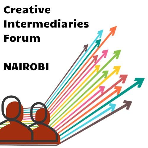 CREATIVE  INTERMEDIARIES  FORUM : Supporting the Creative Industries in Kenya: