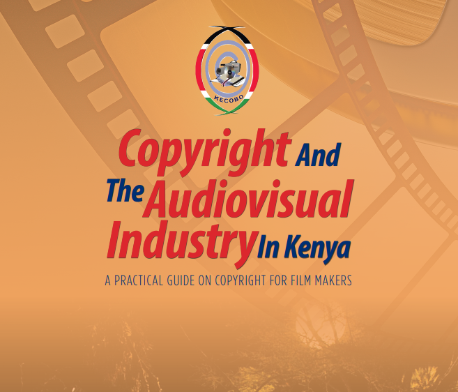 COPYRIGHT & THE AUDIOVISUAL INDUSTRY IN KENYA